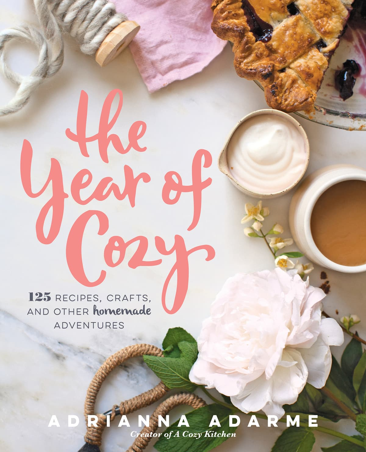 The Year of Cozy: 125 Recipes, Crafts and Other Homemade Adventures